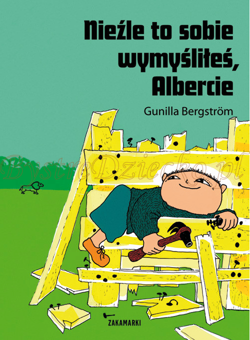 Książki dla dzieci autorstwa Bergström Gunilla - Nieźle to sobie wymyśliłeś, Albercie