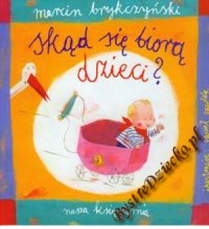 okładka książki Skąd się biorą dzieci? Brykczyński Marcin