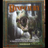 Dinozaury. Niezwykłe spotkania w zaginionym świecie dinozaurów – Archie Blackwell