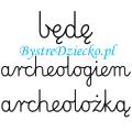 Nauka pisania dla dzieci, zawody, kiedy dorosnę będę archeologiem
