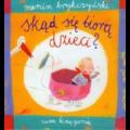 Skąd się biorą dzieci? - Brykczyński Marcin - książki dla dzieci, bajkoterapia